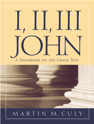 I, II, III John: Baylor Handbook on the Greek New Testament [BHGNT]  -     By: Martin M. Culy