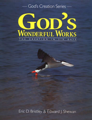 God's Wonderful Works: The Creation in Six Days, Grade 2   -     By: Eric D. Bristley, Edward J. Shewan