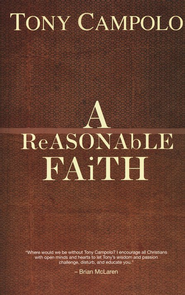 A Reasonable Faith  -              By: Tony Campolo