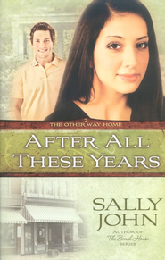 After All These Years, The Other Way Home #2  -     By: Sally John