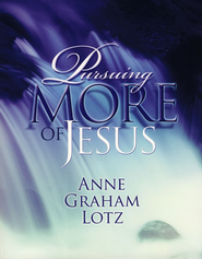 Pursuing More of Jesus - Slightly Imperfect  -     By: Anne Graham Lotz