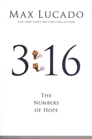 3:16--The Numbers of Hope   -     By: Max Lucado