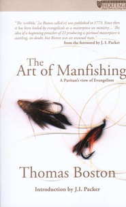Art of Man Fishing: A Puritan's View of Evangelism   -     By: Thomas Boston, J.I. Packer
