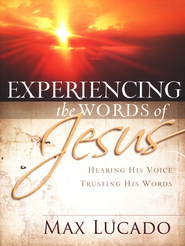 Experiencing the Words of Jesus--Workbook   -     By: Max Lucado