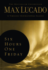 Six Hours One Friday: Living the Power of the Cross , Slightly Imperfect  -              By: Max Lucado