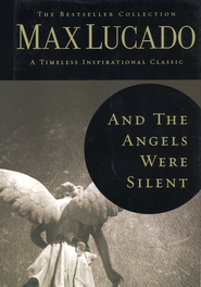 And the Angels Were Silent: Walking with Christ Toward the Cross(slightly imperfect)  -              By: Max Lucado
