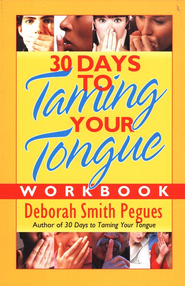 30 Days to Taming Your Tongue Workbook  -     By: Deborah Smith Pegues