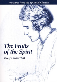 The Fruits of the Spirit   -     By: Evelyn Underhill