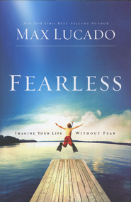 Fearless: Imagine Your Life Without Fear (slightly imperfect)  -              By: Max Lucado