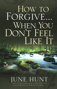 How to Forgive . . . When You Don't Feel Like It  - Slightly Imperfect  -