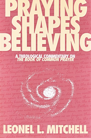 Praying Shapes Believing   -     By: Leonel Mitchell