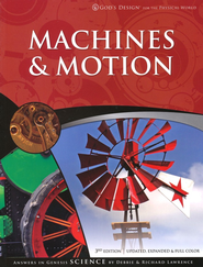 God's Design for the Physical World: Machines & Motion  -     By: Richard Lawrence, Debbie Lawrence