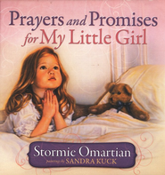Prayers and Promises for My Little Girl  -              By: Stormie Omartian, Sandra Kuck