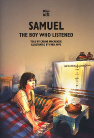 The Boy Who Listened: The Story of Samuel   -              By: Carine Mackenzie                   Illustrated By: Fred Apps