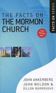 The Facts on the Mormon Church  -     By: John Ankerberg, John Weldon, Dillon Burroughs