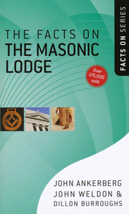 The Facts on the Masonic Lodge  -     By: John Ankerberg, John Weldon, Dillon Burroughs