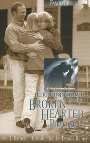 Encouragement for the Brokenhearted Parent   -     By: Leslie J. Barner