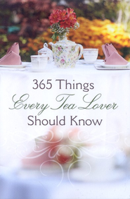 365 Things Every Tea Lover Should Know  -