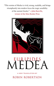 Medea, TP   -     Edited By: Robin Robertson     By: Euripides
