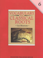 Vocabulary Classical Roots Grade 6   -     By: Lee Mountain