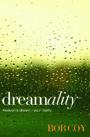 Dreamality - eBook  -     By: Bob Coy