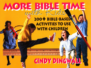 More Bible Time with Kids: 200+ Bible-based Activities to Use with Children  -              By: Cindy Dingwall