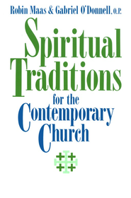 Spiritual Traditions for the Contemporary Church   -     Edited By: Gabriel O'Donnell     By: Robin Maas