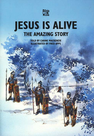 Jesus is Alive: The Amazing Story   -     By: Carine MacKenzie