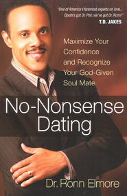 No-Nonsense Dating: How to Maximize Your Confidence   and Recognize Your God-Given Soulmate    -     By: Ronn Elmore
