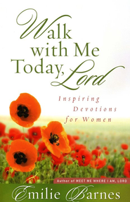 Walk With Me Today, Lord: Devotions for Women             -     By: Emilie Barnes