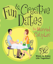 Fun & Creative Dates for Married Couples: 52 Ways to Enjoy Life Together - eBook  -