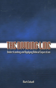 The Dividing Line: Understanding & Applying Biblical  Separation   -     By: Mark Sidwell