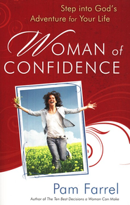 Woman of Confidence: Step Into God's Adventure For Your Life  -     By: Pam Farrel