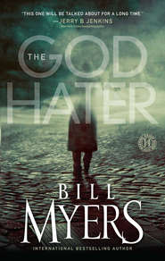 The God Hater: A Novel - eBook  -     By: Bill Myers