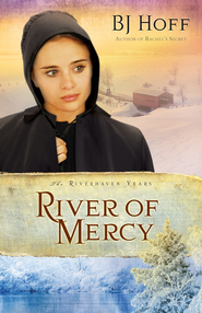 River of Mercy, Riverhaven Years Series #3   -              By: B.J. Hoff