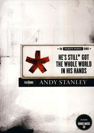 He's Still Got the Whole World in His Hands   -              By: Andy Stanley