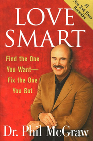 Love Smart: Find the One You Want - Fix the One You Got  -     By: Dr. Phil McGraw