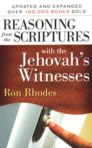 Reasoning From The Scriptures with The Jehovah's Witnesses, Updated and Expanded  -     By: Ron Rhodes
