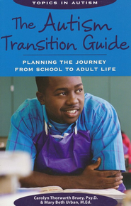 The Autism Transition Guide : Planning the Journey from School to Adult Life  -     By: Carolyn T. Bruey Psy.D.,BCBA