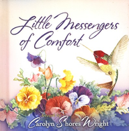 Little Messengers of Comfort  -     By: Carolyn Shores Wright (Illustrator)     Illustrated By: Carolyn Shores Wright