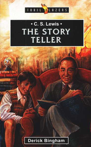 C.S. Lewis: The Storyteller , Trail Blazers Series  -     By: Derick Bingham