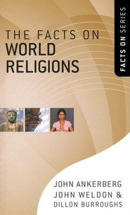 The Facts on World Religions  -     By: John Ankerberg, John Weldon, Dillon Burroughs