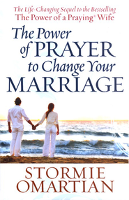 The Power of Prayer to Change Your Marriage  -              By: Stormie Omartian