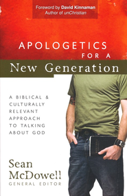 Apologetics for a New Generation: A Biblical & Culturally Relevant Approach to Talking About God  -     By: Sean McDowell