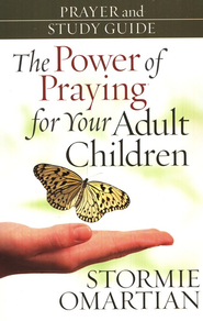 The Power of Praying for Your Adult Children Prayer and Study Guide  -     By: Stormie Omartian