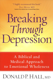 Breaking Through Depression: A Biblical and Medical Approach to Emotional Wholeness  -     By: Donald P. Hall M.D.