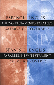 Nuevo Testamento Biling&#252e NVI/NIV, con Salmos y Proverbios  (NVI/NIV Bilingual New Testament with Psalms and Proverbs)  -