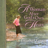 A Woman After God's Own Heart &#174 Gift Edition  -     By: Elizabeth George, Donny Finley