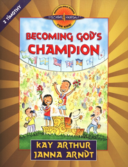 Becoming God's Champion (2 Timothy)   -     By: Kay Arthur, Janna Arndt