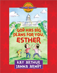 God Has Big Plans for You, Esther  -              By: Kay Arthur, Janna Arndt